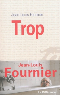 Trop - Jean-LouisFournier