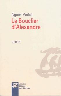 Le bouclier d'Alexandre - AgnèsVerlet