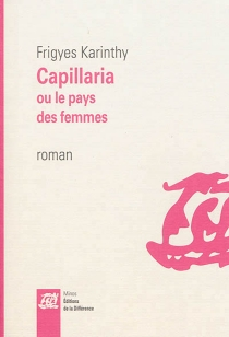 Capillaria ou Le pays des femmes - FrigyesKarinthy