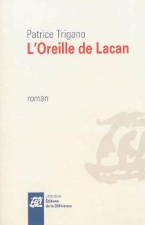 L'oreille de Lacan - PatriceTrigano