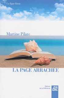 La page arrachée - Martine Pilate