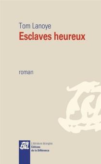 Esclaves heureux - TomLanoye