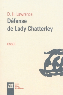 Défense de lady Chatterley : essai - David Herbert Lawrence