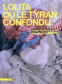 Lolita ou Le tyran confondu : lecture de Vladimir Nabokov - DidierMachu
