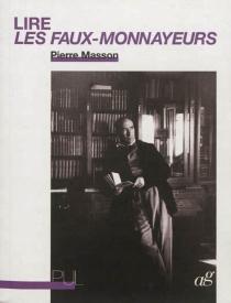 Lire Les faux-monnayeurs - PierreMasson