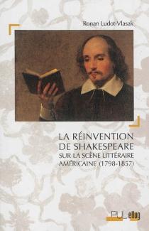 La réinvention de Shakespeare sur la scène littéraire américaine (1798-1857) - RonanLudot-Vlasak