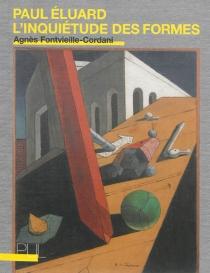 Paul Eluard : l'inquiétude des formes - AgnèsFontvieille-Cordani