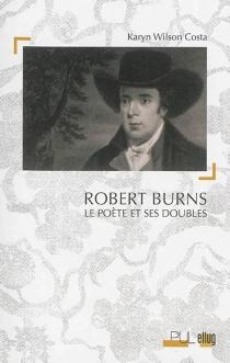Robert Burns : le poète et ses doubles - KarynWilson Costa