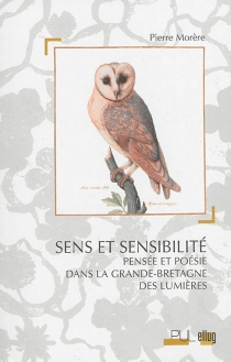 Sens et sensibilité : pensée et poésie dans la Grande-Bretagne des Lumières - PierreMorère