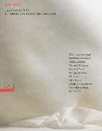 D'après : des romanciers au Musée des beaux-arts de Lyon -