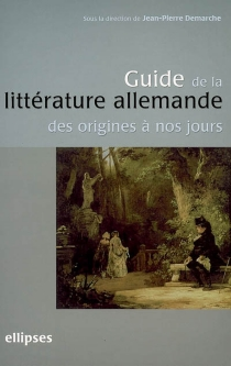 Guide de la littérature allemande des origines à nos jours -