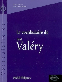 Le vocabulaire de Paul Valéry - Michel Philippon