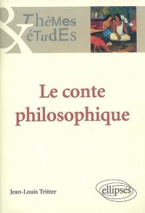Le conte philosophique - Jean-LouisTritter