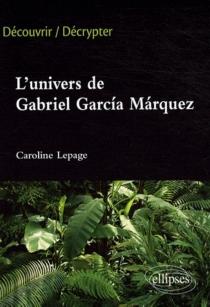 L'univers de Gabriel Garcia Marquez - CarolineLepage
