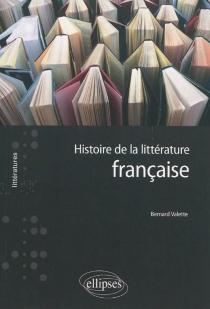 Histoire de la littérature française - BernardValette