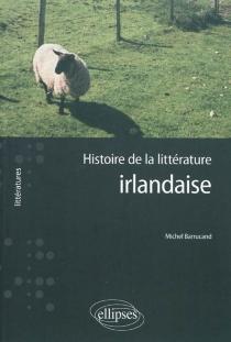 Histoire de la littérature irlandaise - MichelBarrucand