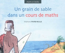 Un grain de sable dans un cours de maths - StéphaneFavre-Bulle