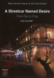 A streetcar named Desire : from pen to prop : play et film - AlikiKostakis