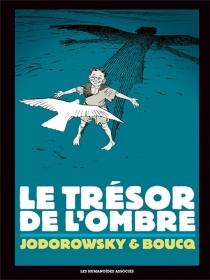 Le trésor de l'ombre - FrançoisBoucq