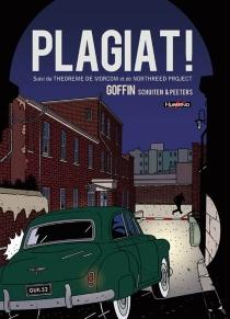 Plagiat !| Suivi de Théorème de Morcom| Suivi de Northreed project - AlainGoffin