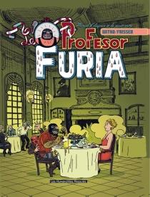 Le profesor Furia : leçon de savoir-vivre - JerryFrissen