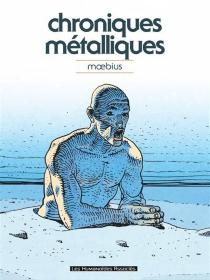 Chroniques métalliques - Moebius