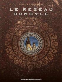 Le réseau Bombyce : intégrale - Cecil