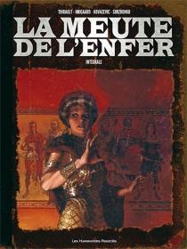 La meute de l'enfer : intégrale - PhilippeThirault