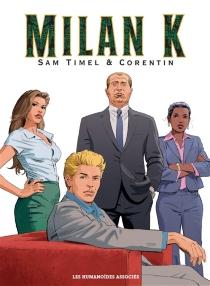 Milan K. : intégrale - Corentin