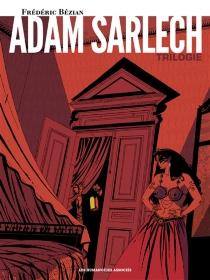 Adam Sarlech : trilogie - FrédéricBézian