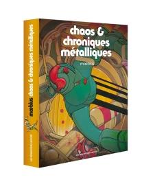 Chaos et Chroniques métalliques - Moebius