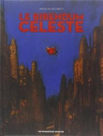 Le bibendum céleste : intégrale - Nicolas deCrécy
