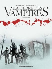 La terre des vampires : intégrale - ManuelGarcia