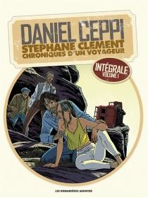 Stéphane Clément : chroniques d'un voyageur - DanielCeppi
