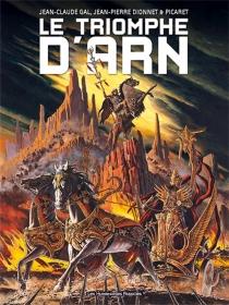 Le triomphe d'Arn - Jean-PierreDionnet
