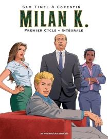 Milan K. : premier cycle : intégrale - Corentin