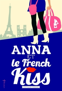 Anna et le french kiss - Stephanie Perkins