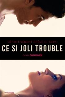 Ce si joli trouble - CoraCarmack
