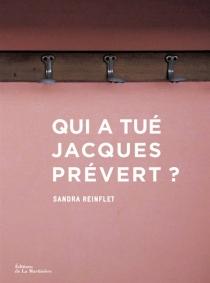 Qui a tué Jacques Prévert ? - SandraReinflet