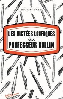 Les dictées loufoques du professeur Rollin - FrançoisRollin