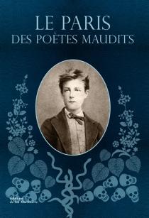 Le Paris des poètes maudits -