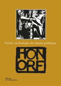 Petite anthologie du dessin politique - PhilippeHonoré
