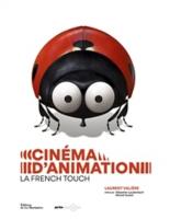 Cinéma d'animation : la French touch - LaurentValière