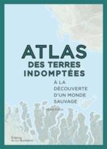 Atlas des terres indomptées : à la découverte d'un monde sauvage - ChrisFitch