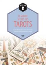 Entrez dans... le monde secret des tarots : l'avenir dévoilé par les cartes divinatoires, méthodes d'interprétation et de tirages - ValérySanfo
