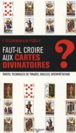 Faut-il croire aux cartes divinatoires ? : tarots, techniques de tirages, oracles, interprétations - FrancaFeslikenian, MaristellaPicollo