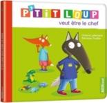 P'tit Loup veut être le chef - OrianneLallemand, EléonoreThuillier