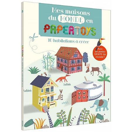 Mes maisons du monde en papertoys 10 habitations cr er for Les habitations du monde