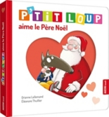P'tit Loup aime le Père Noël - OrianneLallemand, EléonoreThuillier