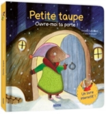 Petite taupe, ouvre-moi ta porte ! - ClaireFrossard, OrianneLallemand
